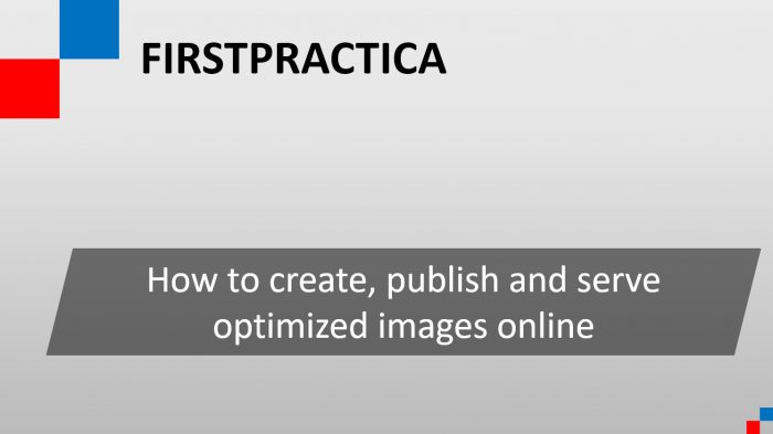 Create publish and serve optimized images online